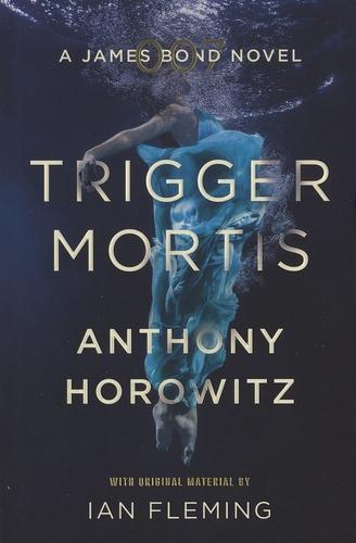Anthony Horowitz - Trigger Mortis.