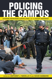Anthony j. Nocella ii et David Gabbard - Policing the Campus - Academic Repression, Surveillance, and the Occupy Movement.