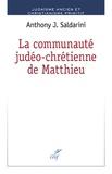 Anthony J. Saldarini - La communauté judéo-chrétienne de Matthieu.
