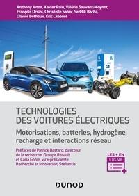 Anthony Juton et Xavier Rain - Technologie des voitures électriques - Motorisations, batteries, hydrogène, interactions réseau.
