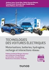 Anthony Juton et Xavier Rain - Technologies des voitures électriques - Motorisations, batteries, hydrogène, recharge et interactions réseau.