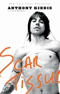 Anthony Kiedis et Larry Sloman - Scar Tissue.