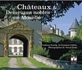 Anthony Koenig et Noomane Fakhar - Châteaux & demeures nobles en Moselle.