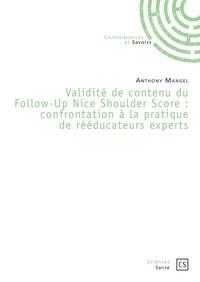 Anthony Mangel - Validité de contenu du Follow-Up Nice Shoulder Score - Confrontation à la pratique de rééducateurs experts.