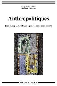 Anthony Mangeon - Anthropolitiques - Jean-Loup Amselle, une pensée sans concessions.