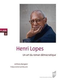Anthony Mangeon - Henri Lopes - Un art du roman démocratique.