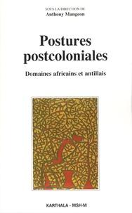 Anthony Mangeon - Postures postcoloniales - Domaines africains et antillais.