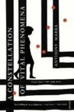 Anthony Marra - A Constellation of Vital Phenomena.