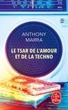 Anthony Marra - Le Tsar de l'amour et de la techno.