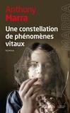Anthony Marra - Une constellation de phénomènes vitaux.