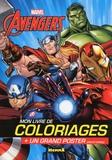 Anthony Marras - Mon livre de coloriages Marvel Avengers - + un grand poster (recto verso).