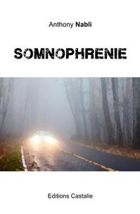 Anthony Nabli - Somnophrénie.