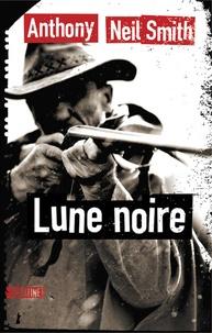 Anthony Neil Smith - Lune noire.