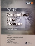Anthony Newman Taylor et Paul Cullinan - Parkes' Occupational Lung Disorders.