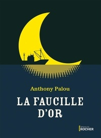 Anthony Palou - La faucille d'or.
