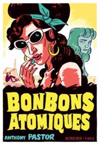 Anthony Pastor - Bonbons atomiques.