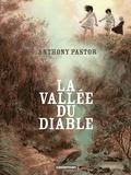 Anthony Pastor - La vallée du diable.