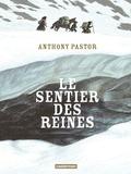 Anthony Pastor - Le sentier des reines.