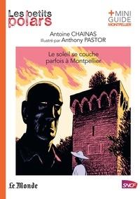 Anthony Pastor et Antoine Chainas - Le soleil se couche parfois à Montpellier.