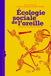 Anthony Pecqueux et Olivier Roueff - Ecologie sociale de l'oreille - Enquêtes sur l'expérience musicale.