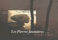 Anthony Perrot - Les Pierres Jaumâtres en Creuse - Murmures de Granit.