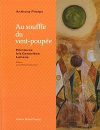 Anthony Phelps et Iris Geneviève Lahens - Au souffle du vent-poupée.