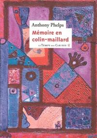 Anthony Phelps - Mémoire en colin-maillard.