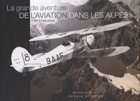 La grande aventure de laviation dans les Alpes, 1784 à nos jours.pdf