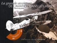 Anthony Pinto - La grande aventure de l'aviation dans les Alpes - Tome 1. 1 DVD