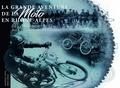 Anthony Pinto et Hervé Dreux - La grande aventure de la moto en Rhône-Alpes - Des origines aux Trentes Glorieuses.