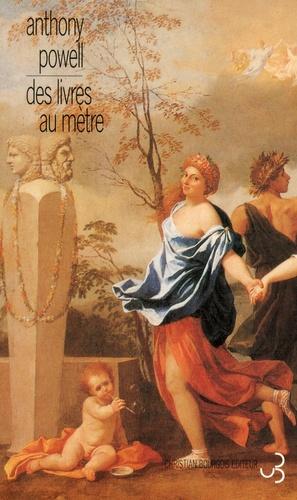 Anthony Powell - La Danse de la vie humaine Tome 10 : Des livres au mètre.
