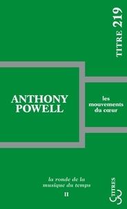 Anthony Powell - La ronde de la musique du temps Tome 2 : Les mouvements du coeur.