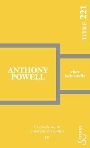 Anthony Powell - La ronde de la musique du temps Tome 4 : Chez lady Molly.