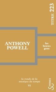 Anthony Powell - La ronde de la musique du temps Tome 6 : Les braves gens.