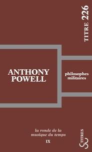 Anthony Powell - La ronde de la musique du temps - Tome 9, Philosophes militaires.