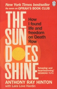 Anthony Ray Hinton - The Sun Does Shine - How I Found Life and Freedom on Death Row.