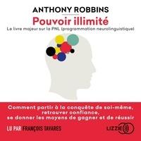 Anthony Robbins - Pouvoir illimité.