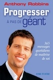 Anthony Robbins - Progresser à pas de géant - 365 messages quotidiens de maitrise de soi.