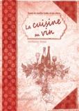 Anthony Rose - La cuisine au vin.