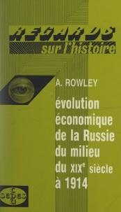 Anthony Rowley et Jacques Valette - Évolution économique de la Russie, du milieu du XIXe siècle à 1914 - Histoire générale.