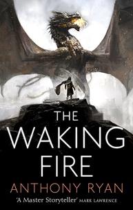 Anthony Ryan - Draconis Memoria 01. The Waking Fire.