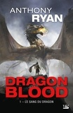 Anthony Ryan - Dragon Blood Tome 1 : Le sang du dragon.