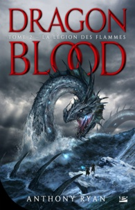 Anthony Ryan - Dragon Blood Tome 2 : La Légion des flammes.
