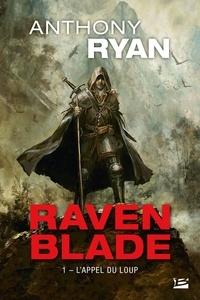 Anthony Ryan - Raven Blade Tome 1 : L'Appel du loup.