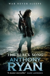 Anthony Ryan - The Black Song - Book Two of Raven's Blade.