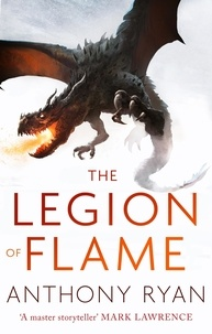 Anthony Ryan - The Draconis Memoria Tome 2 : The Legion of Flame.