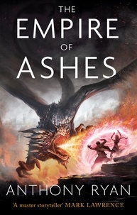 Anthony Ryan - The Empire of Ashes - Book Three of Draconis Memoria.