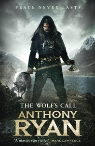 Anthony Ryan - The Wolf's Call - Book One of Raven's Blade.