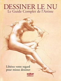 Anthony Ryder - Le guide complet de l'artiste pour dessiner le nu - Libérez votre regard pour mieux dessiner.