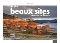 Anthony Serex - Les plus beaux sites naturels de France.
